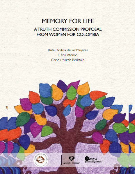 MEMORY FOR LIFE A TRUTH COMMISSION PROPOSAL FROM WOMEN FOR COLOMBIA